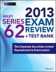 Wiley Series 62 Exam Review 2013 + Test Bank