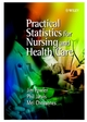 Practical Statistics for Nursing and Health Care