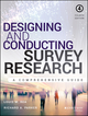 Designing and Conducting Survey Research