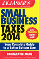 J.K. Lasser's Small Business Taxes 2014