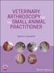 Veterinary Arthroscopy for the Small Animal Practitioner