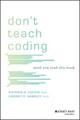 Don't Teach Coding