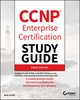 CCNP Enterprise Certification Study Guide: Implementing and Operating Cisco Enterprise Network Core Technologies