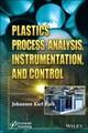 Plastics Process Analysis, Instrumentation, and Control