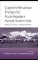 Cognitive Behaviour Therapy for Acute Inpatient Mental Health Units