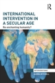 International Intervention in a Secular Age