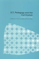 ICT, Pedagogy and the Curriculum