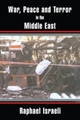 War, Peace and Terror in the Middle East