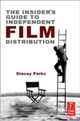 Insider's Guide to Independent Film Distribution