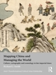 Mapping China and Managing the World