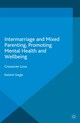 Intermarriage and Mixed Parenting, Promoting Mental Health and Wellbeing