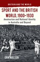 Sport and the British World, 1900-1930
