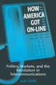 How America Got On-line