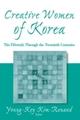 Creative Women of Korea: The Fifteenth Through the Twentieth Centuries