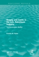 Supply and Costs in the U.S. Petroleum Industry (Routledge Revivals)