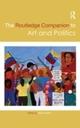 Routledge Companion to Art and Politics