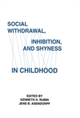Social Withdrawal, inhibition, and Shyness in Childhood