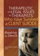 Therapeutic and Legal Issues for Therapists Who Have Survived a Client Suicide