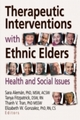 Therapeutic Interventions with Ethnic Elders