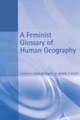 Feminist Glossary of Human Geography