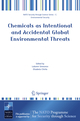 Chemicals as Intentional and Accidental Global Environmental Threats