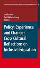 Policy, Experience and Change: Cross-Cultural Reflections on Inclusive Education