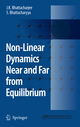Non-Linear Dynamics Near and Far from Equilibrium