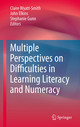 Multiple Perspectives on Difficulties in Learning Literacy and Numeracy