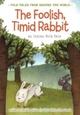 Foolish, Timid Rabbit