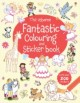 The Usborne Fantastic Colouring and Sticker Book