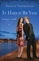 It Had to Be You (Weddings by Bella Book 3)