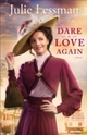 Dare to Love Again (The Heart of San Francisco Book 2)