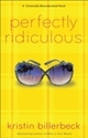 Perfectly Ridiculous (My Perfectly Misunderstood Life Book 3)
