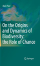 On the Origins and Dynamics of Biodiversity: the Role of Chance