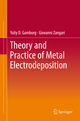Theory and Practice of Metal Electrodeposition
