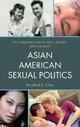 Asian American Sexual Politics