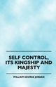 Self Control - Its Kingship and Majesty