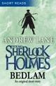Young Sherlock Holmes: Bedlam (Short Reads)