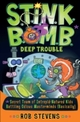 S.T.I.N.K.B.O.M.B: Deep Trouble