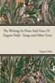 Writings In Prose And Verse Of Eugene Field