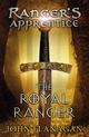 The Royal Ranger (Ranger's Apprentice Book 12)