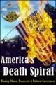 America's Death Spiral - Blaming Obama, Democrats and Political Correctness