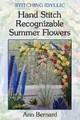 Stitching Idyllic: Hand Stitch Recognizable Summer Flowers