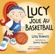 Lucy joue au basketball