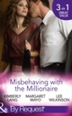 Misbehaving With The Millionaire: The Millionaire's Misbehaving Mistress (Kept for His Pleasure) / Married Again to the Millionaire / Captive in the Millionaire's Castle (Dark Nights With a Billionaire) (Mills & Boon By Request)