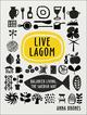 Live Lagom: Balanced Living, The Swedish Way