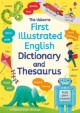 The Usborne First Illustrated Dictionary and Thesaurus