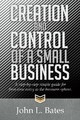 Creation and Control of a Small Business