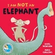 I am not an Elephant