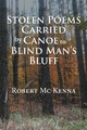 Stolen Poems Carried by Canoe to Blind Man'S Bluff